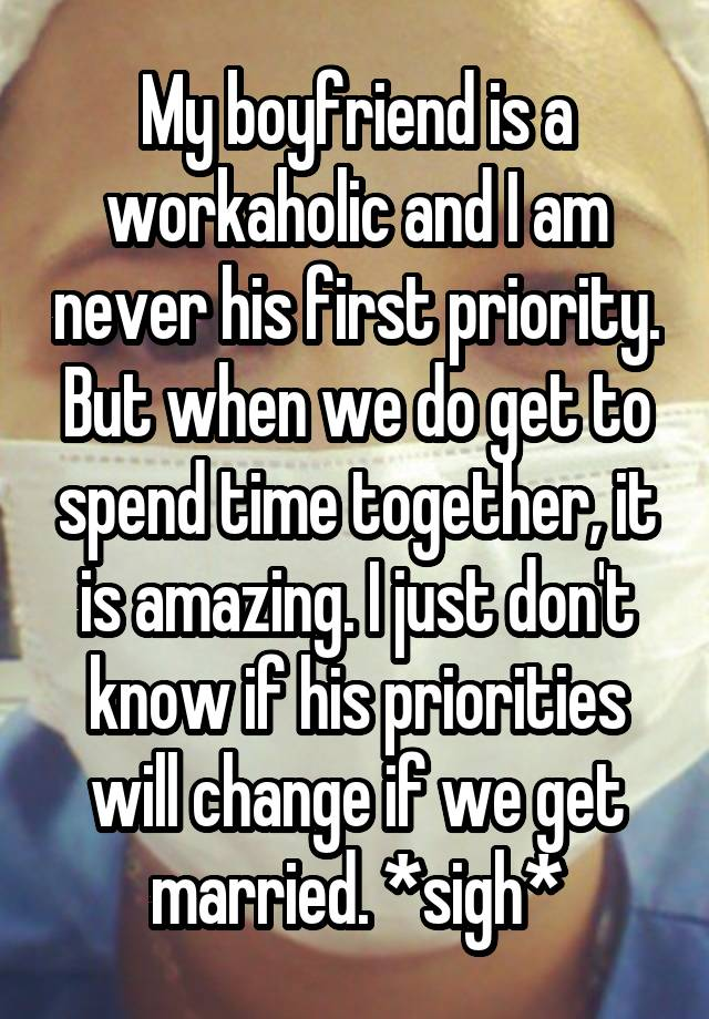 What to do when youre dating a workaholic