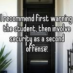 I recommend first warning the student, then involve security as a second offense.