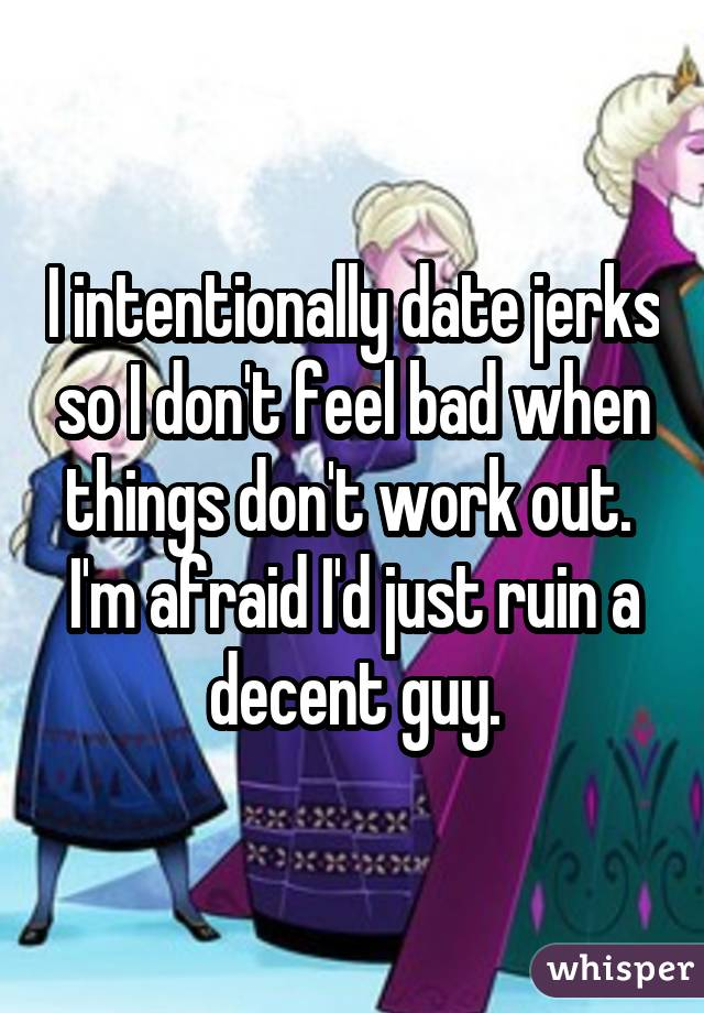 True stories from women who are attracted to jerks, because