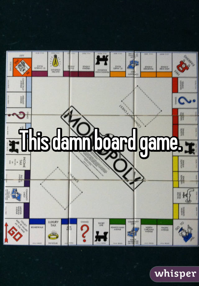 This damn board game.