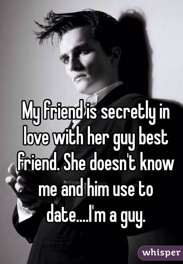 secretly dating best friend How to know when a female friend is my best friend just told me she loves me and if she's into me it still doesn't feel like a good idea dating someone.