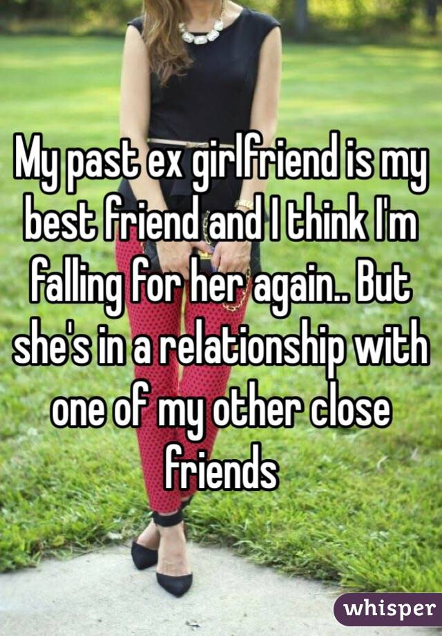 i think my best friend is dating my ex Sometimes dating your friend's ex is all good, and sometime it's really ask dr sherry: 'i kicked the love of my life out of my if you haven't noticed, there are some who feel strongly that if the if this ex was someone that was a fling, a relatively short-term relationship and not the former love of her life,.