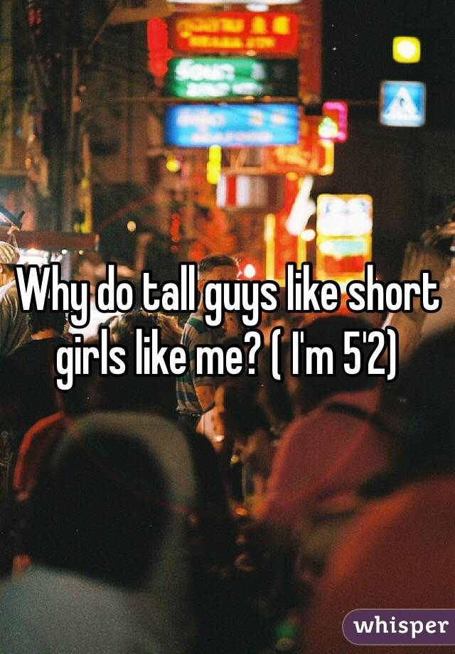 Im 411 Or 50 I Dont Get Why Guys Like Short Girls So -8552