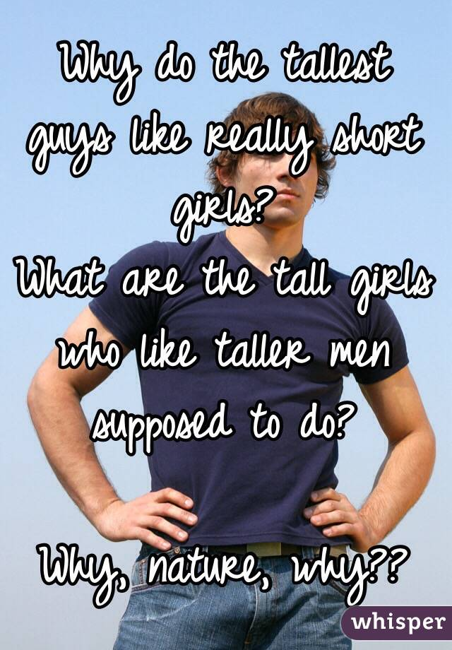 Im 411 Or 50 I Dont Get Why Guys Like Short Girls So -7327