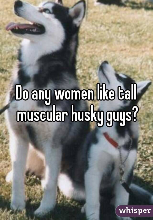 Part 1 Why Husky Guys  Good - Whisper-1827