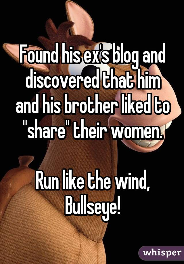 Found his ex's blog and discovered that him and his brother liked to