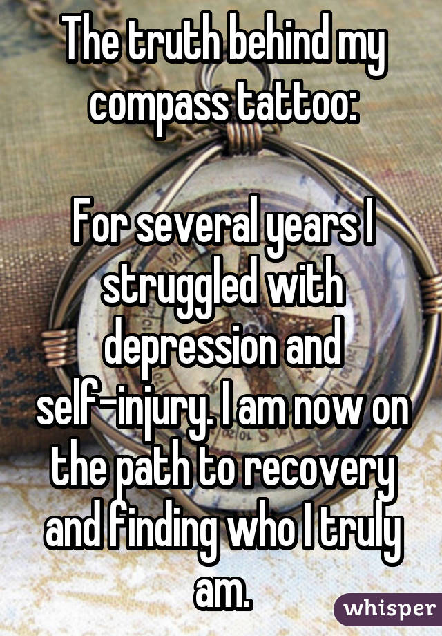 For several years I struggled with depression and self-injury. I am now on the path to recovery and finding who I truly am.