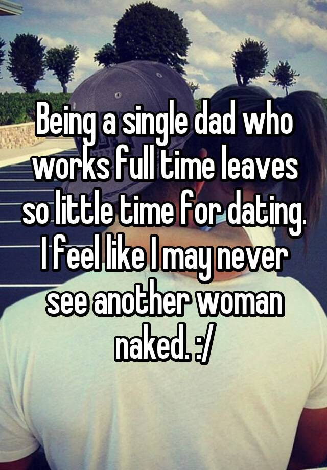 Difficulties of dating a single dad