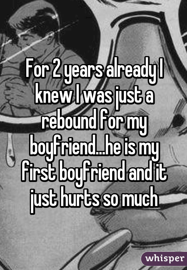 17 confessions from people who were used in a rebound relationship