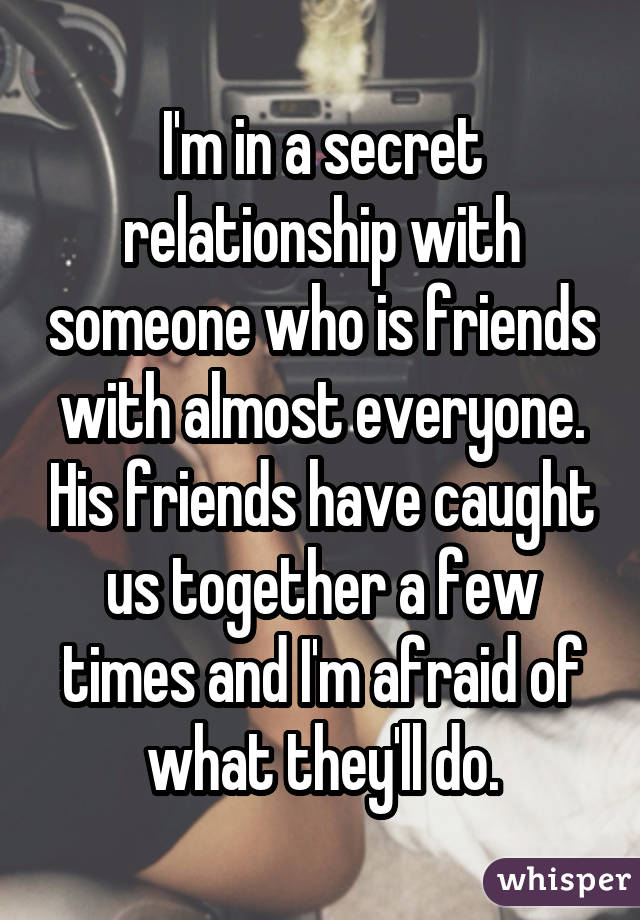 have secret relationship with someone